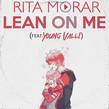Rita Morar x Young Valli - Lean On Me Ar