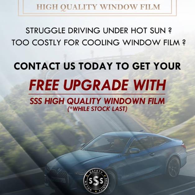 SSS FREE UPGRADE on window film. Get hig