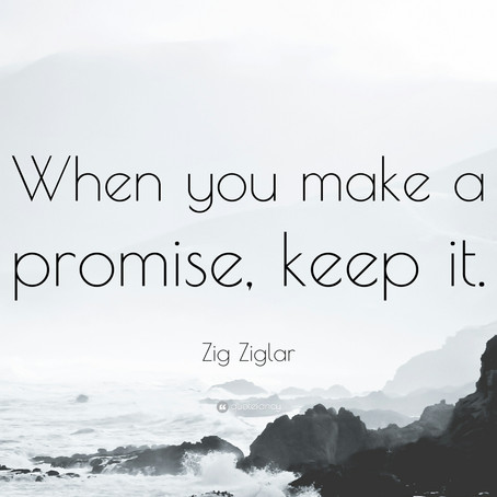 Keep the promises you make to yourself. Always ;)