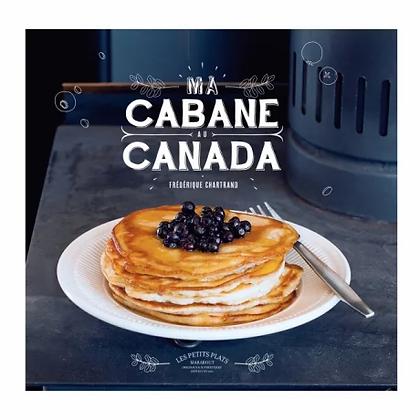 """Livre de recettes """"Ma cabane au Canada"""""""