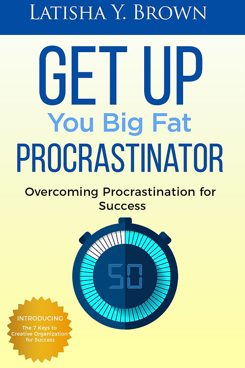 Get Up You Big Fat Procrastinator - Paperback Second Edition