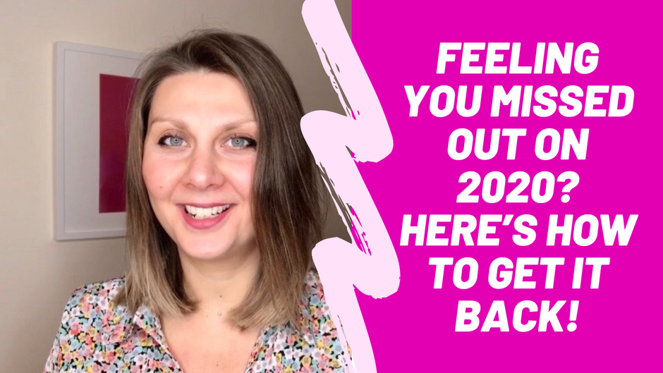 Feeling you missed out on 2020? Here's how to get it back!