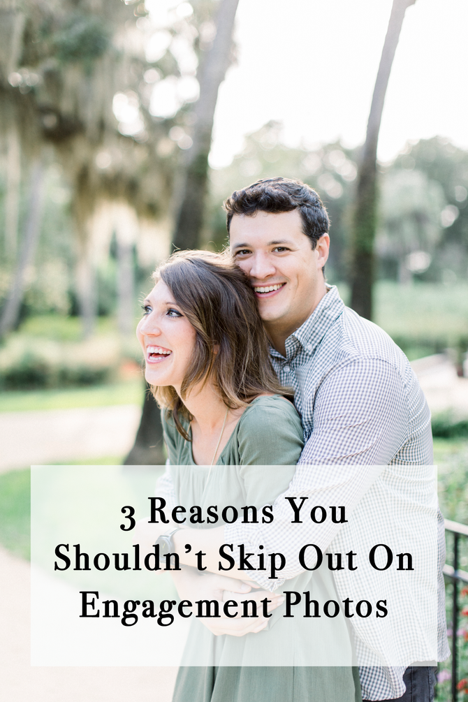 3 Reasons You Shouldn't Skip Out On Engagement Photos