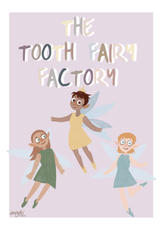 The Tooth Fairy Factory