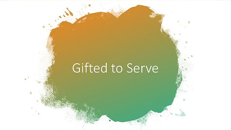 Gifted to Serve Part 1.jpg
