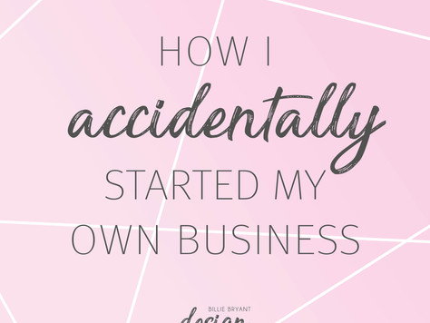 How I Accidentally Started My Own Business