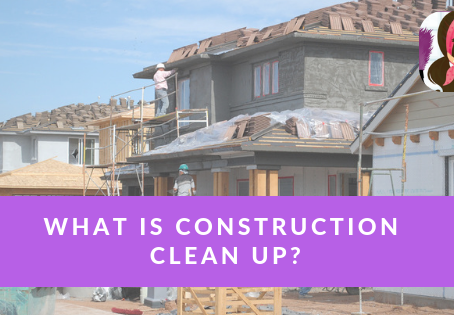 What is Construction Cleanup?