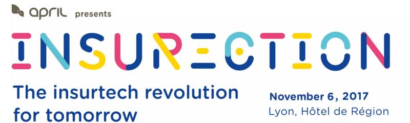 Insurection, l'événement Insurtech à Lyon le 6 novembre 2017