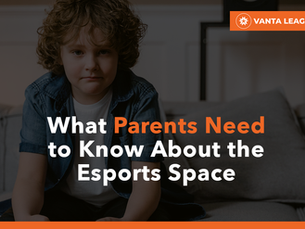 What Parents Need to Know About the Esports Space