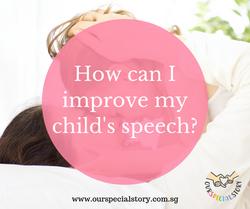 How can I improve my child's speech?