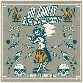 Jo Carley and The Old Dry Skulls - Shake