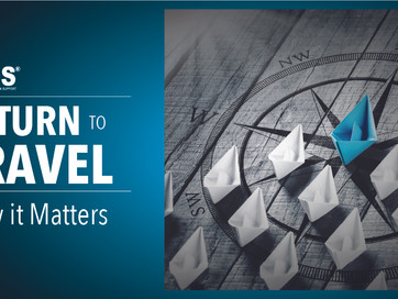 RETURN TO TRAVEL - WHY IT MATTERS
