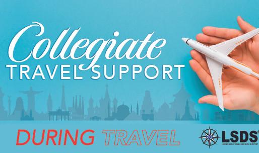 LSDS COLLEGIATE TRAVEL SUPPORT - DURING TRAVEL