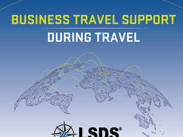 LSDS BUSINESS TRAVEL SUPPORT - DURING TRAVEL