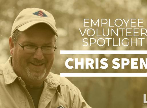 EMPLOYEE Volunteer SPOTLIGHT: CHRIS SPENCE