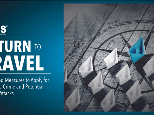 RETURN TO TRAVEL - MITIGATING MEASURES TO APPLY FOR INCREASED CRIME & POTENTIAL TERRORIST ATTACKS