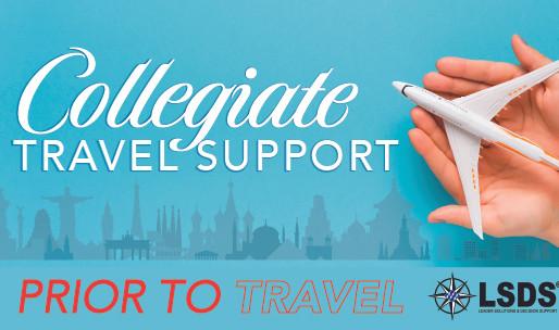 LSDS COLLEGIATE TRAVEL SUPPORT - PRIOR TO TRAVEL