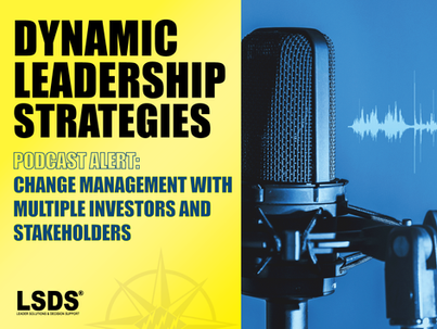 CHANGE MANAGEMENT WITH MULTIPLE INVESTORS AND STAKEHOLDERS