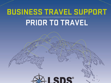 LSDS BUSINESS TRAVEL SUPPORT - PRIOR TO TRAVEL