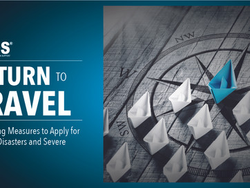 RETURN TO TRAVEL - MITIGATING MEASURES TO APPLY FOR NATURAL DISASTERS & SEVERE WEATHER