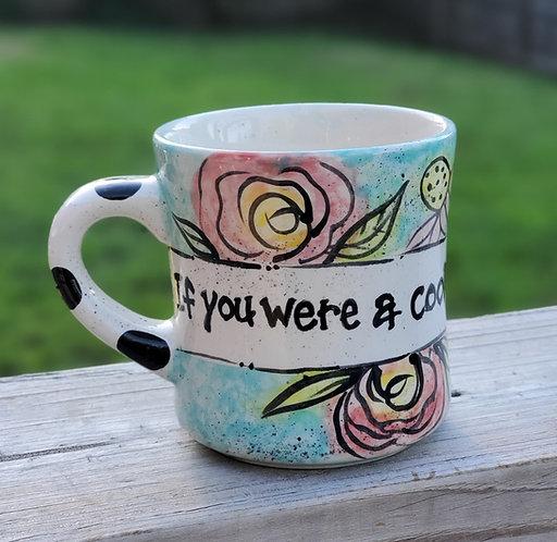 If You Were A Cookie Coffee Mug