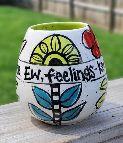 Ew, Feelings Stemless Wine Glass