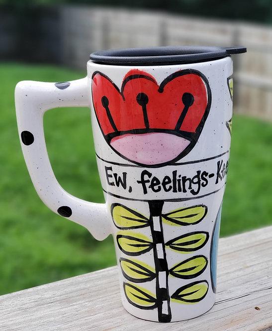 Ew, Feelings Travel Mug
