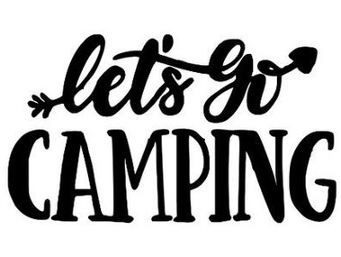 It's Time To Go Camping!