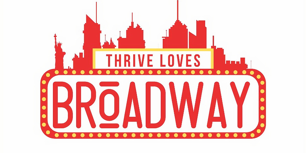POSTPONED - Thrive Loves Broadway