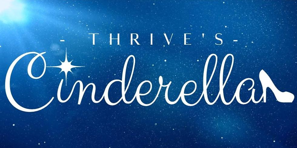 POSTPONED - Thrive's Cinderella