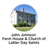 John Johnson Farm House & Church of Latter Day Saints