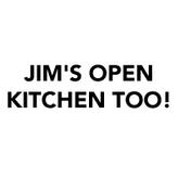 Jim's Open Kitchen Too