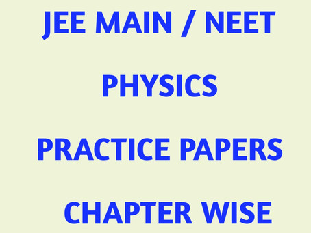 JEE Main NEET physics practice papers chapter wise
