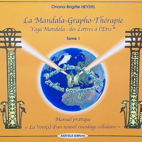 """Tome 1 : """"Le Yoga Mandala des Lettres à l'Être"""""""