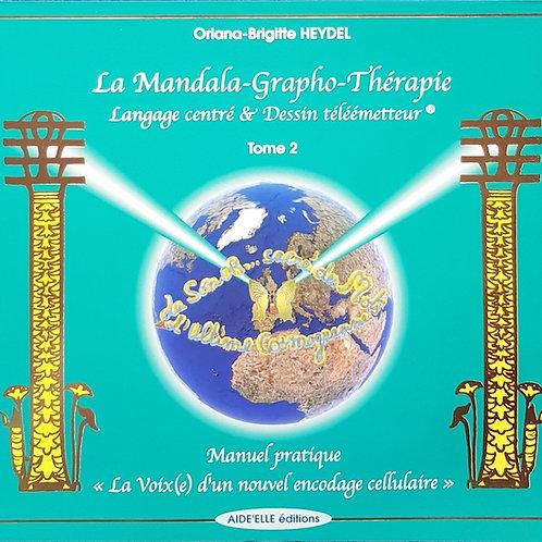 """Tome 2 : """"Le Langage Centré & Dessin télé-émetteur"""""""