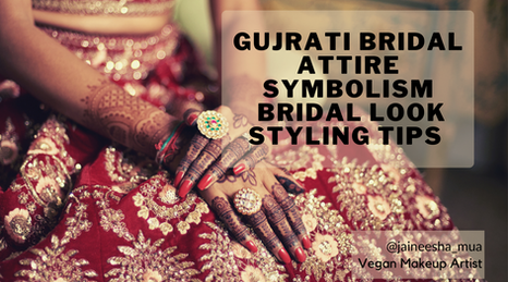 Gujrati Bridal Attire symbolism & 5 styling tips for all Brides to create a perfect Bridal Look