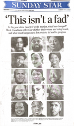 'This isn't a fad' In the year since George Floyd's murder, what has changed? Black Canadians reflect on whether theri voices are being heard, and what must happen next for protests to lead to progress. - Toronto Star Article - May 23, 2021