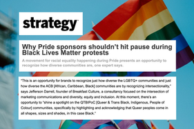 Why Pride sponsors shouldn't hit pause during Black Lives Matter protests - Strategy Magazing - June 2020