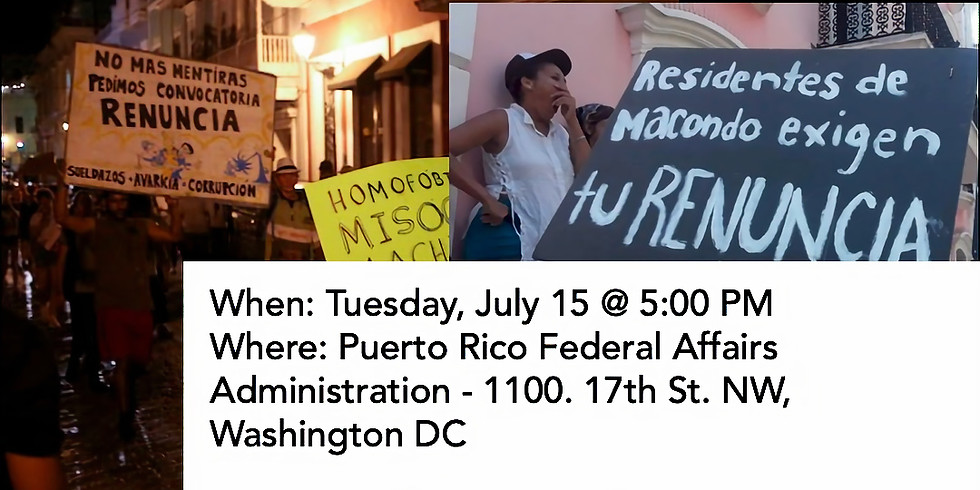 DC Protest: Governor Rosselló Has To Go!