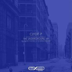 Clyde P - The Underground EP