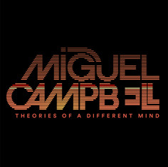 Miguel Campbell - Theories Of A Different Mind