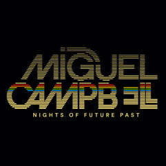 Miguel Campbell - Nights Of Future Past