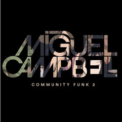 Miguel Campbell - Community Funk 2