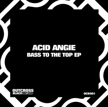 Acid Angie - Bass To The Top EP