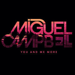 Miguel Campbell - You And Me More