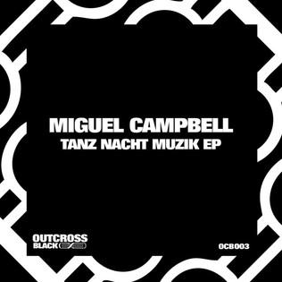 Miguel Campbell - Tanz Nacht Muzik EP