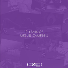10 Years of Miguel Campbell