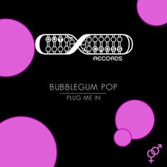 Bubblegum Pop - Plug Me In