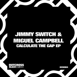 Jimmy Switch & Miguel Campbell - Calculate The Gap EP
