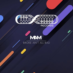 MAM - Broke Aint All Bad
